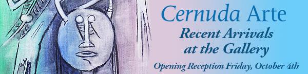 Recent Arrivals at Cernuda Gallery