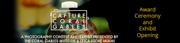 Capture Coral Gables Award Ceremony & Exhibit Opening