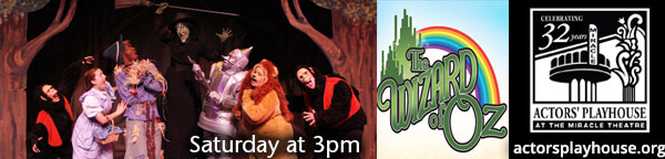 Actors' Playhouse - Wizard of Oz at the Miracle Theatre